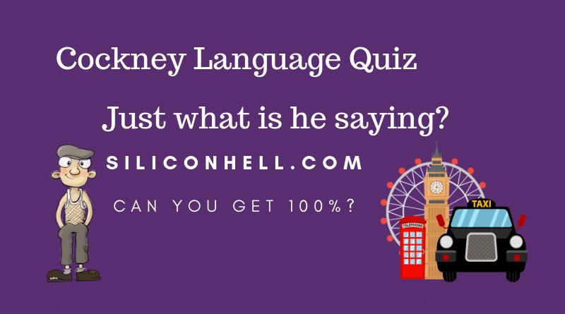 Siliconhell Cockney Language Quiz