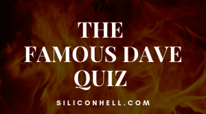The Famous Dave Quiz