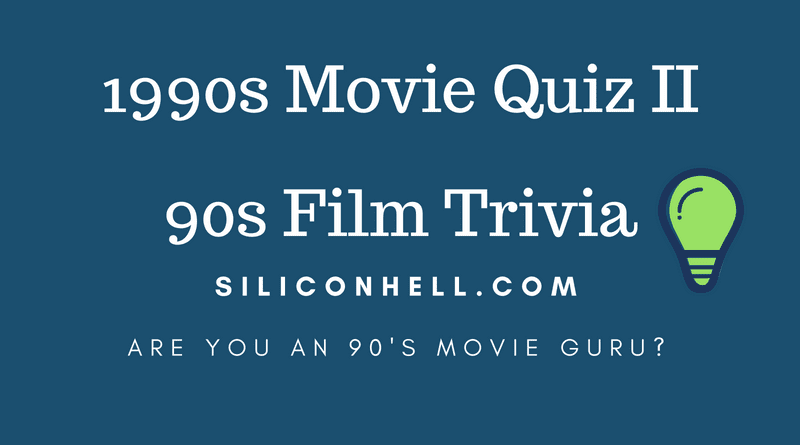 1990s Movie Quiz II