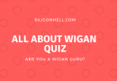 A Quiz All about Wigan